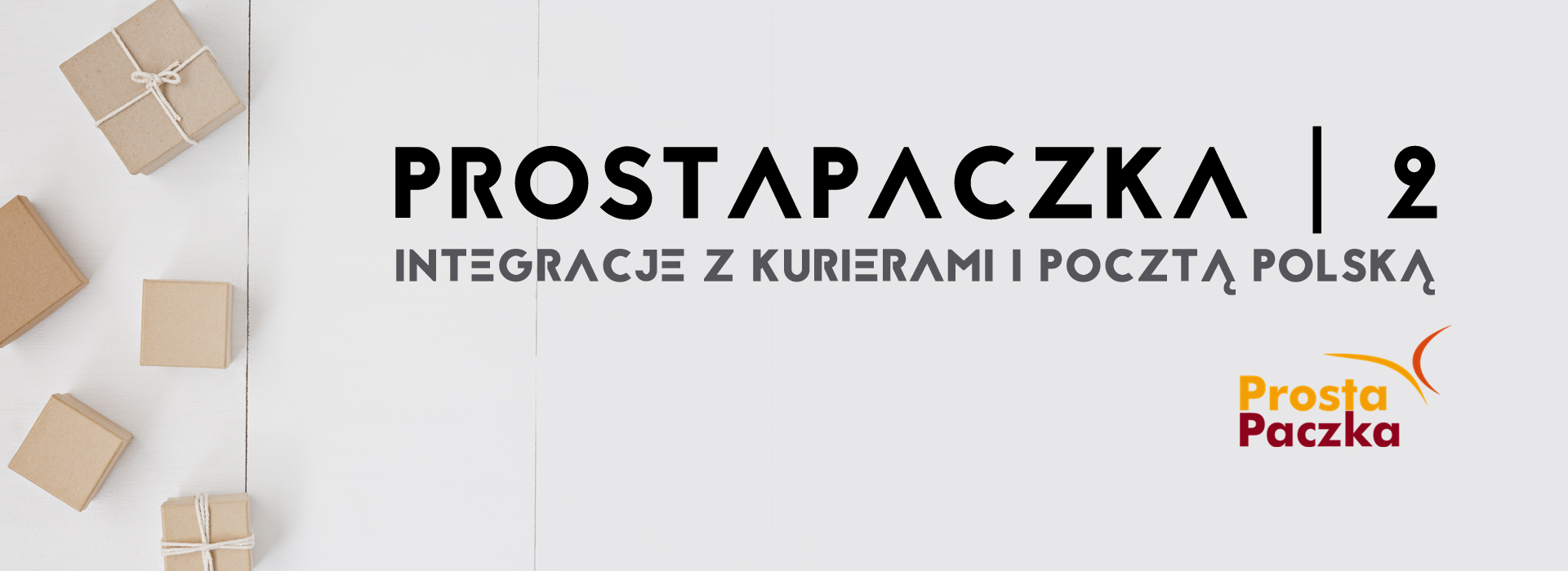Banner reklamowy ProstaPaczka2- integracje z kurierami i Pocztą Polską
